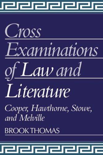 Los interrogatorios de derecho y literatura: Cooper, Stowe, Hawthorne y Melville (Cambridge estudios en literatura y cultura)