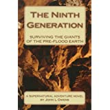 THE NINTH GENERATION: Surviving the Giants of the pre-flood Earth ~ John Owens