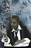 img - for Shattered Dreams, Broken Promises... Yet Still a Strong Woman book / textbook / text book