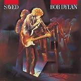 Saved ~ Bob Dylan