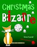 Christmas Bizarre: Mina Kitchen Mystery #2, with Free Recipes (Mina Kitchen novels)
