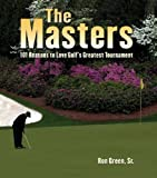 The Masters: 101 Reasons to Love Golf