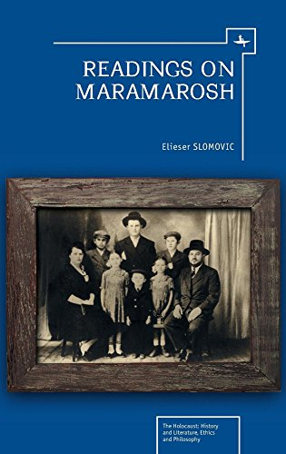 Readings on Maramarosh (The Holocaust: History and Literature, Ethics and Philosophy)
