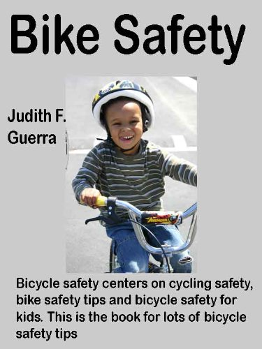 Bike Safety: Bicycle safety centers on cycling safety, bike safety tips and bicycle safety for kids. This is the book for lots of bicycle safety tips