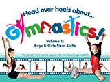 img - for Head Over Heels About Gymnastics! Volume 1: Boys & Girls Floor Skills book / textbook / text book