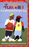 The Meanest Thing To Say (A Little Bill Book for Beginning Readers, Level 3)