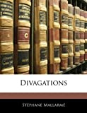 Divagations (French Edition) (114457143X) by Mallarmé, Stéphane