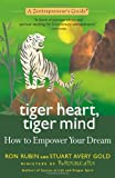 img - for Tiger Heart, Tiger Mind: How to Empower Your Dream-A Zentrepreneur's Guide (Entrepreneur's Guide (New Market Press)) book / textbook / text book