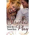 Serious Play | Bonnie Dee,Summer Devon