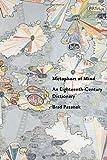Metaphors of Mind: An Eighteenth-Century Dictionary