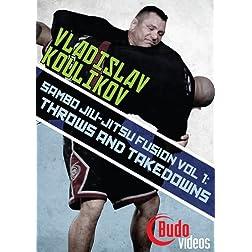 Sambo Jiu-jitsu Fusion Vol 1: Throws & Takedowns by Vladislav Koulikov