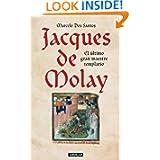 Jacques de Molay. El último gran maestre templario (Spanish Edition)