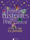 Petites histoires du Père Castor à lire le soir en famille