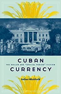 "Cover of ""Cuban Currency: The Dollar and ..."