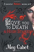 The Mediator: Love You to Death and High Stakes (Mediator Bind Up)