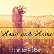 Heart and Home | [Jennifer Melzer]