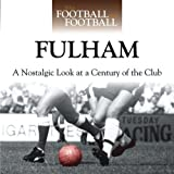 Richard Allen When Football Was Football: Fulham: A Nostalgic Look at a Century of the Club