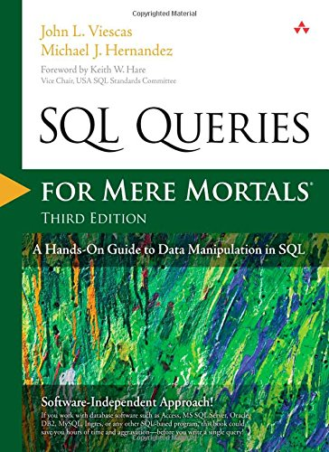 SQL Queries for Mere Mortals: A Hands-On Guide to Data Manipulation in SQL (3rd Edition) PDF