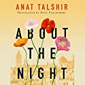 About the Night Audiobook by Anat Talshir, Evan Fallenberg - translator Narrated by Mel Foster