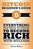 img - for Bitcoin Beginner's Guide: Everything You Need To Know To Become Rich With Bitcoins book / textbook / text book