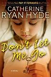 Don't Let Me Go [Kindle Edition]