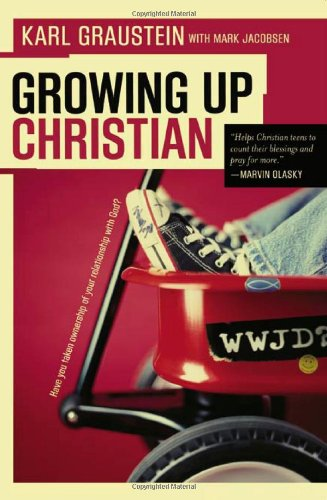 Growing Up Christian Have You Taken Ownership of Your Relationship With God087552625X