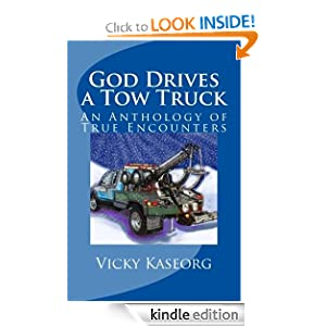 Free Kindle Book: God Drives a Tow Truck, by Vicky Kaseorg. Publication Date: January 22, 2012