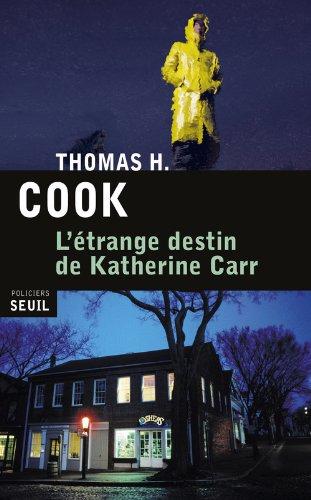 L'étrange destin de Katherine Carr de Thomas H. Cook