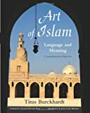 Art of Islam, Language and Meaning (Library of Perennial Philosophy Sacred Art in Tradition)