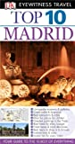 Top 10 Madrid [With Map] (DK Eyewitness Top 10 Travel Guide) (1405358386) by Rice, Christopher