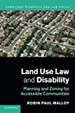 img - for Land Use Law and Disability: Planning and Zoning for Accessible Communities (Cambridge Disability Law and Policy Series) book / textbook / text book