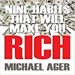 Nine Habits That Will Make You Rich: Teen Edition | Michael Ager