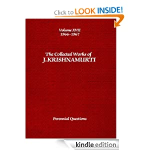 The Collected Works of J. Krishnamurti: 1966-1967: Volume 17: Perennial Questions