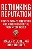 img - for Rethinking Reputation: How PR Trumps Marketing and Advertising in the New Media World book / textbook / text book