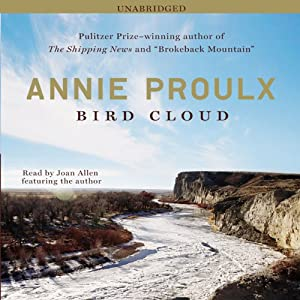 Bird Cloud: A Memoir | [Annie Proulx]