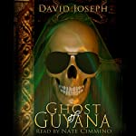 Ghost of Guyana | David Joseph