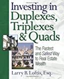 img - for Investing in Duplexes, Triplexes, and Quads: The Fastest and Safest Way to Real Estate Wealth book / textbook / text book