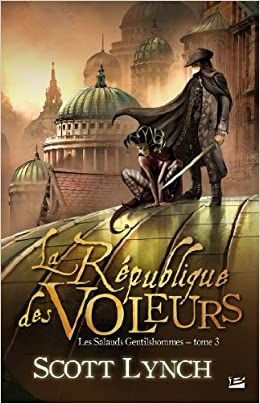 T3 La Republique des Voleurs. Scott Lynch