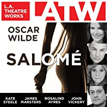 Salomé  by Oscar Wilde Narrated by Rosalind Ayres, James Marsters, Andre Sogliuzzo, Kate Steele, John Vickery, Matthew Wolf
