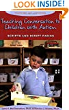 Teaching Conversation to Children With Autism: Scripts And Script Fading (Topics in Autism)