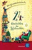 24 Geschichten bis Weihnachten: Ein Adventskalenderbuch (Schatzinsel TB)