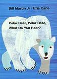 Polar Bear, Polar Bear, What Do You Hear? (0805053883) by Martin Jr., Bill