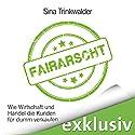 Fairarscht: Wie Wirtschaft und Handel die Kunden für dumm verkaufen Hörbuch von Sina Trinkwalder Gesprochen von: Yara Blümel