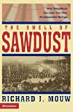 Smell of Sawdust, The (0310231965) by Mouw, Richard J.