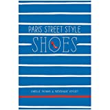 Paris Street Style - Shoes (Paperback)