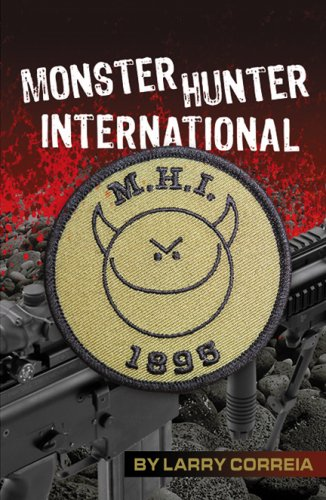 Monster Hunter International: Larry Correia: 9780741444561: Amazon.com: Books