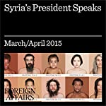 Syria's President Speaks | Jonathan Tepperman