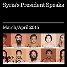 Syria's President Speaks (       UNABRIDGED) by Jonathan Tepperman Narrated by Kevin Stillwell