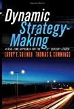 Dynamic Strategy-Making: A Real-Time Approach for the 21st Century Leader