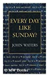 Every Day Like Sunday? (1853714232) by Waters, John